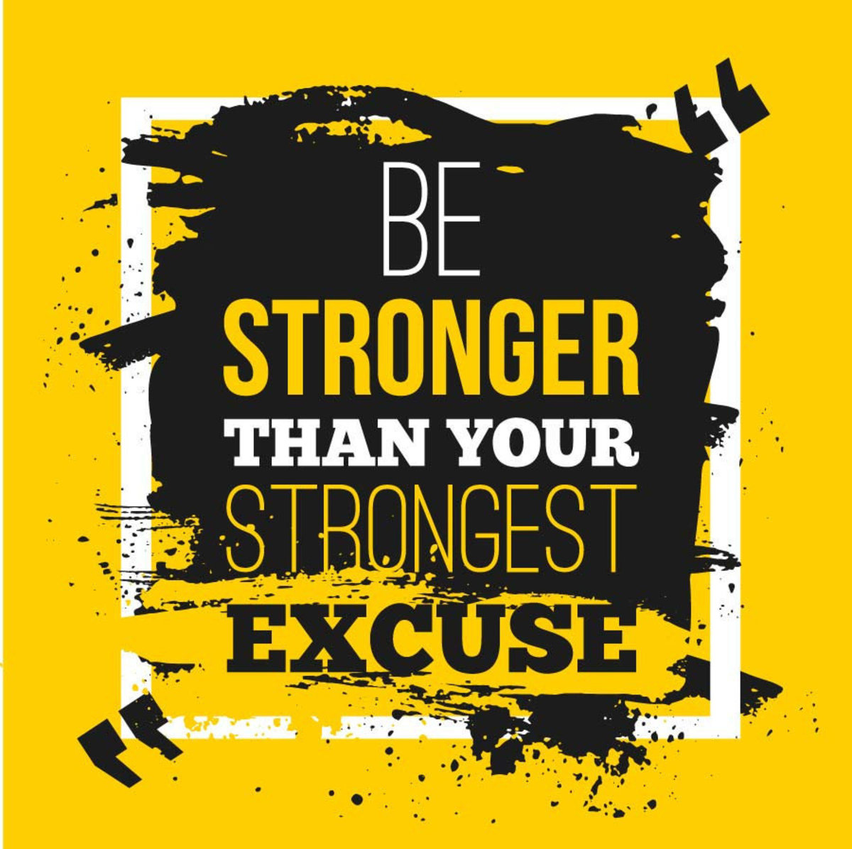 Be stronger than your strongest excuse motivational quote on black and yellow background Additional Thumbnail